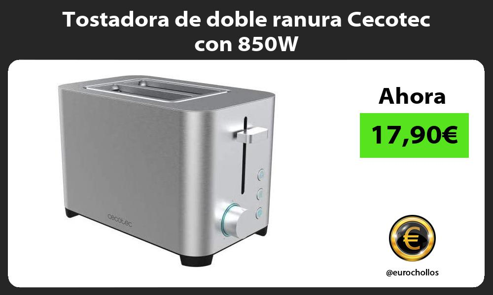 Tostadora de doble ranura Cecotec con 850W