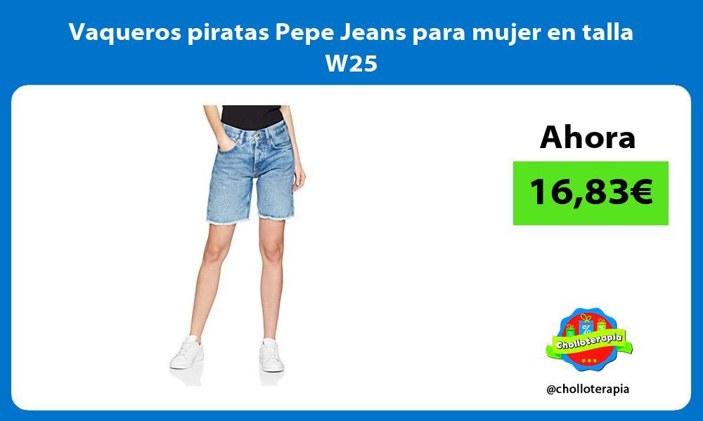 Vaqueros piratas Pepe Jeans para mujer en talla W25