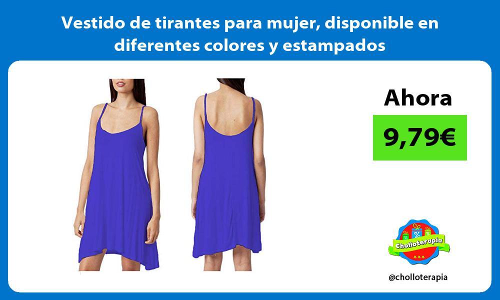 Vestido de tirantes para mujer disponible en diferentes colores y estampados