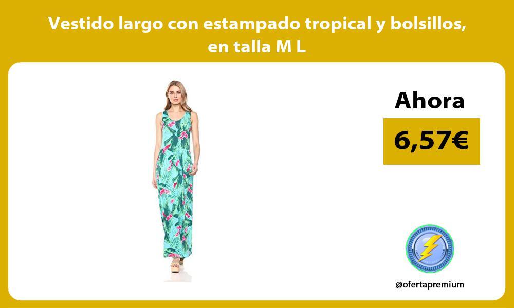 Vestido largo con estampado tropical y bolsillos en talla M L