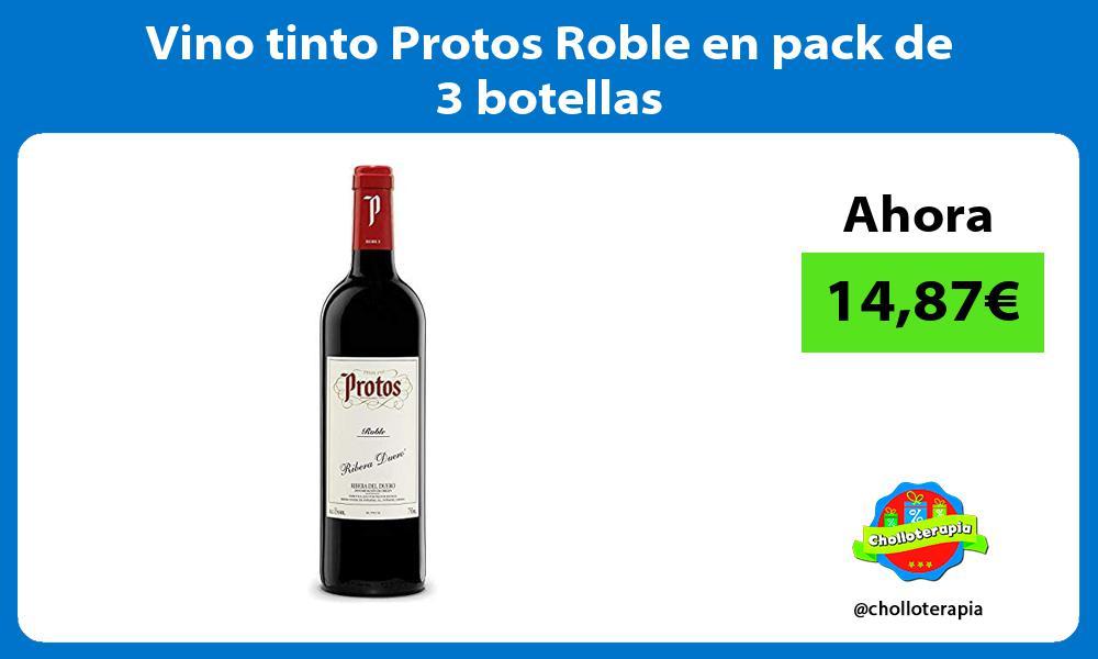 Vino tinto Protos Roble en pack de 3 botellas