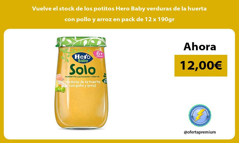 Vuelve el stock de los potitos Hero Baby verduras de la huerta con pollo y arroz en pack de 12 x 190gr
