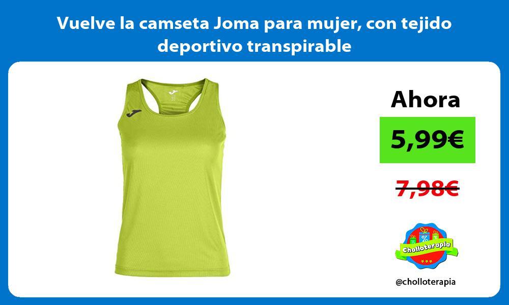 Vuelve la camseta Joma para mujer con tejido deportivo transpirable