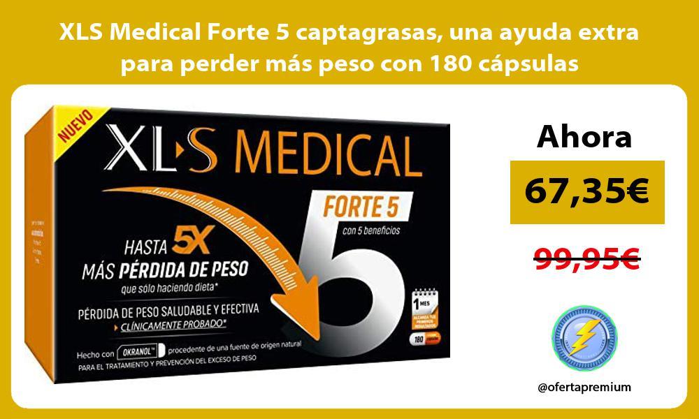 XLS Medical Forte 5 captagrasas una ayuda extra para perder más peso con 180 cápsulas