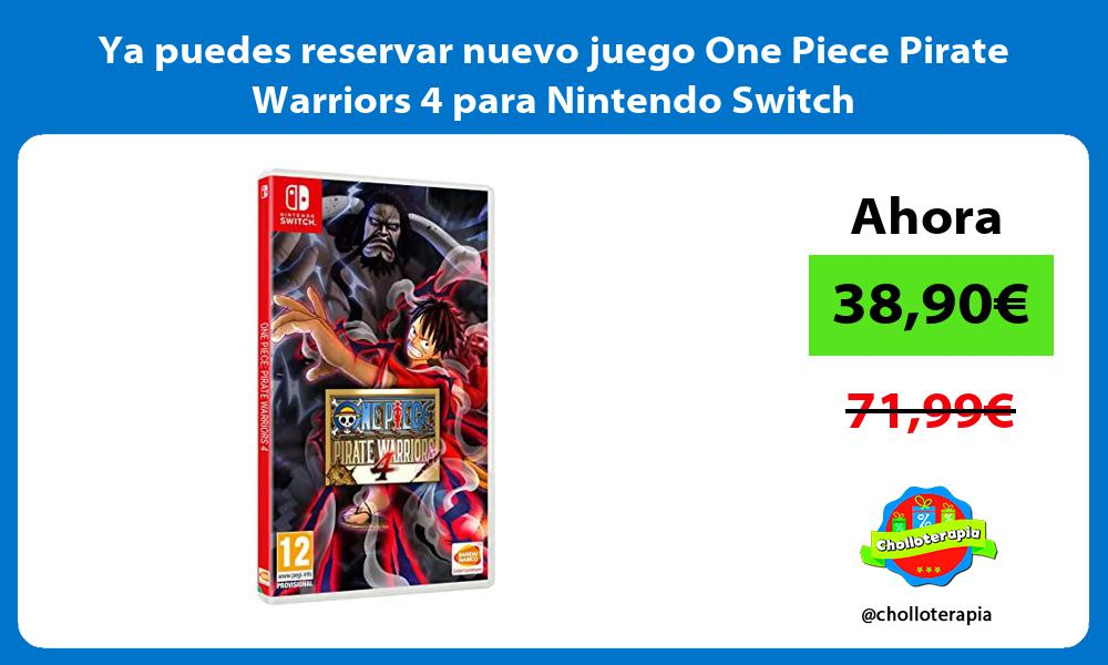 Ya puedes reservar nuevo juego One Piece Pirate Warriors 4 para Nintendo Switch