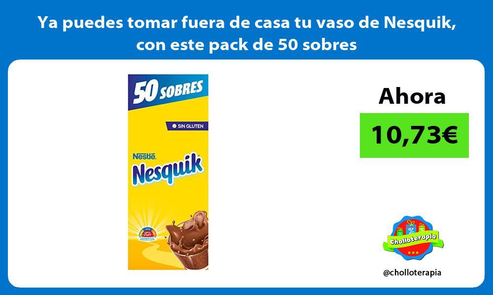 Ya puedes tomar fuera de casa tu vaso de Nesquik con este pack de 50 sobres