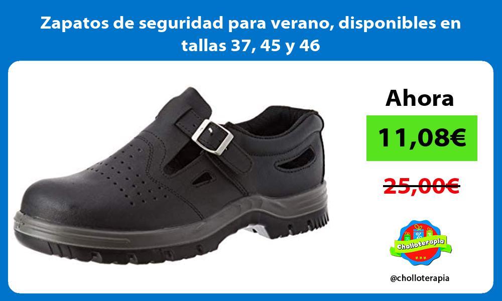 Zapatos de seguridad para verano disponibles en tallas 37 45 y 46