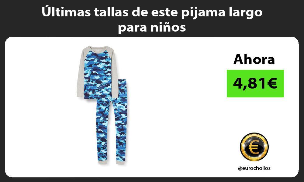 ltimas tallas de este pijama largo para niños