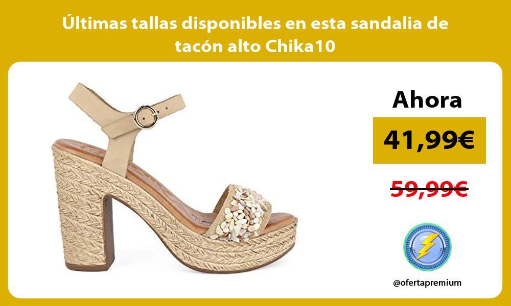 ltimas tallas disponibles en esta sandalia de tacón alto Chika10