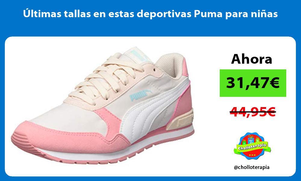 ltimas tallas en estas deportivas Puma para niñas