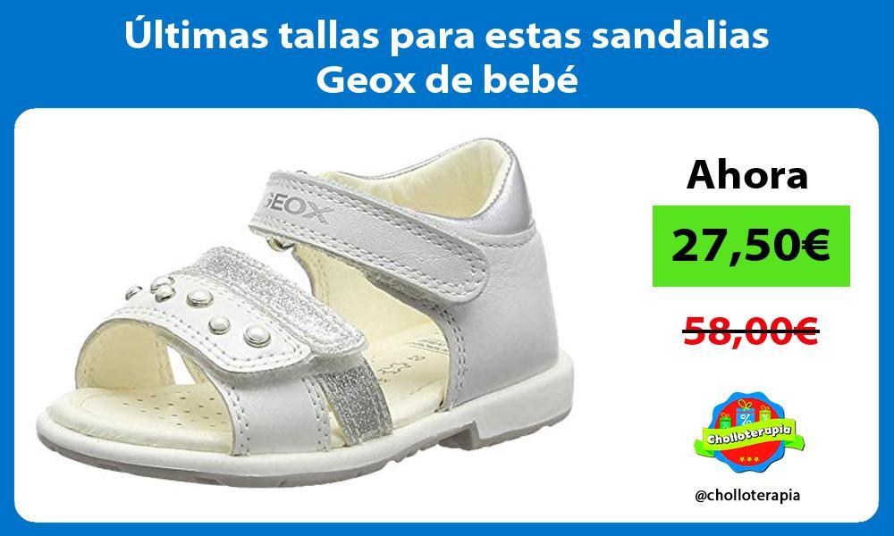 ltimas tallas para estas sandalias Geox de bebé