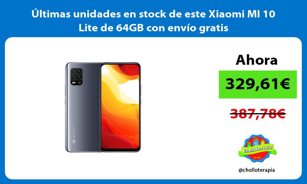 ltimas unidades en stock de este Xiaomi MI 10 Lite de 64GB con envío gratis