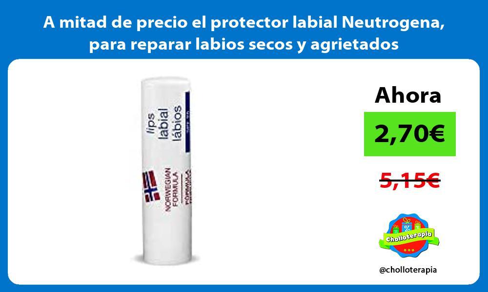 A mitad de precio el protector labial Neutrogena para reparar labios secos y agrietados