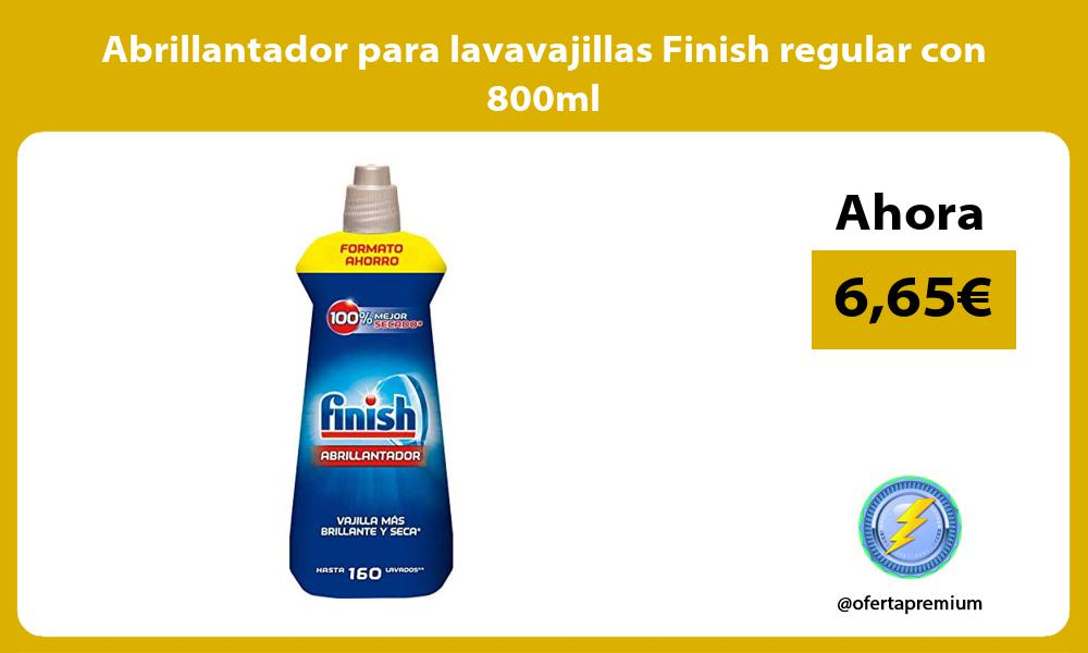 Abrillantador para lavavajillas Finish regular con 800ml