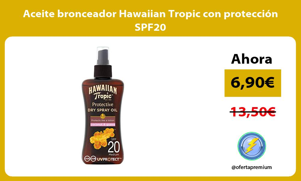 Aceite bronceador Hawaiian Tropic con protección SPF20