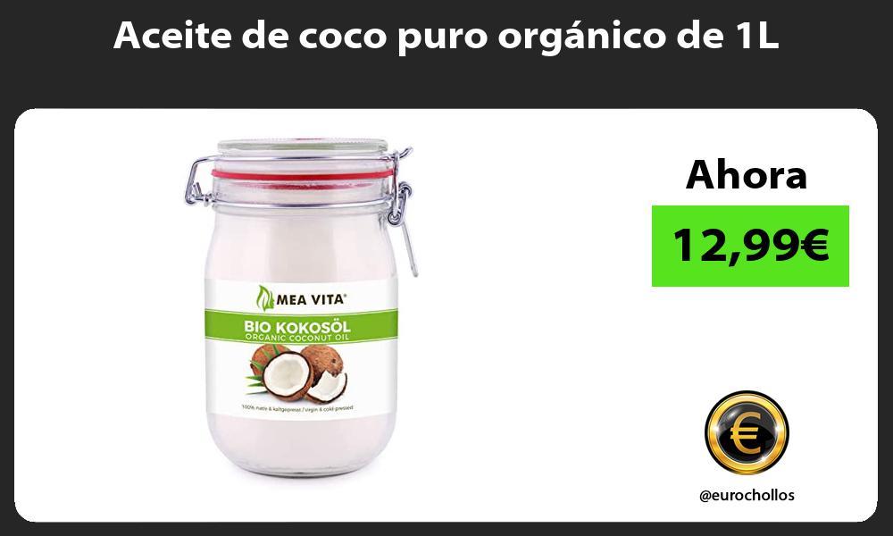 Aceite de coco puro orgánico de 1L