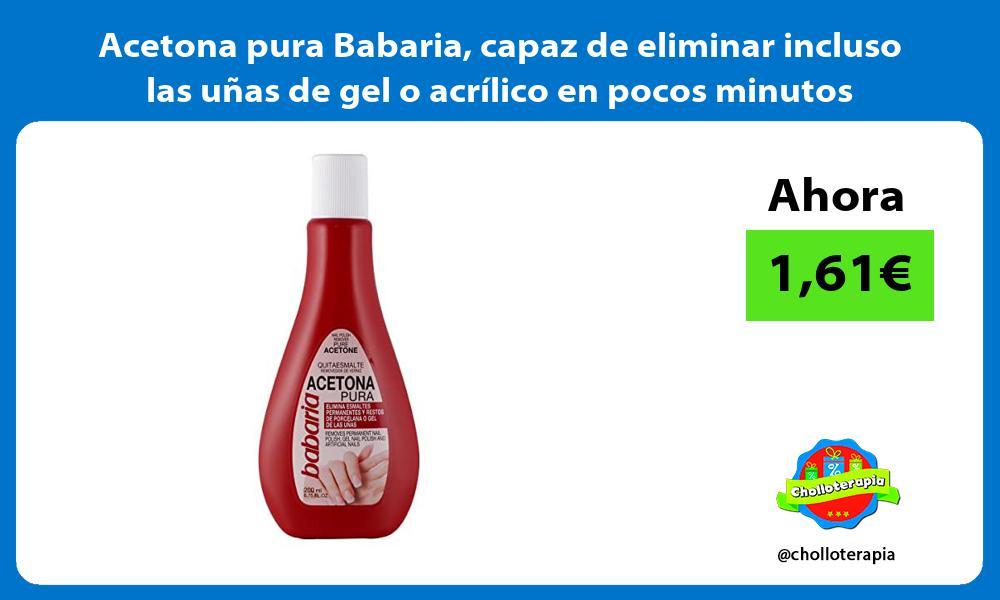 Acetona pura Babaria capaz de eliminar incluso las uñas de gel o acrílico en pocos minutos