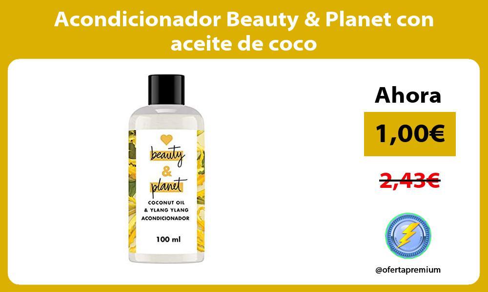 Acondicionador Beauty Planet con aceite de coco