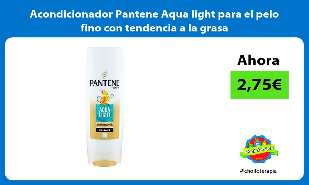 Acondicionador Pantene Aqua light para el pelo fino con tendencia a la grasa