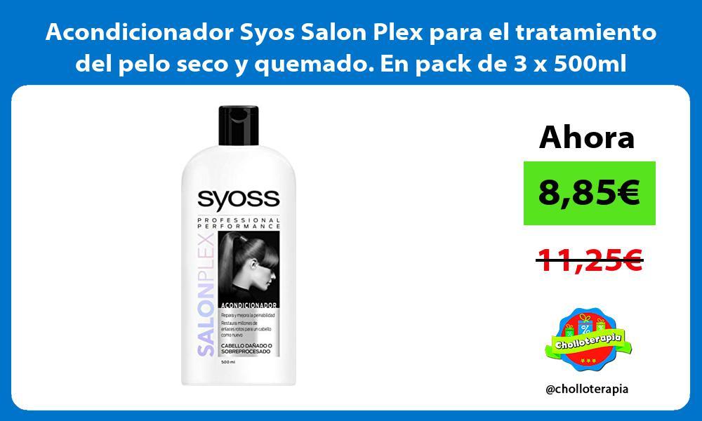 Acondicionador Syos Salon Plex para el tratamiento del pelo seco y quemado En pack de 3 x 500ml