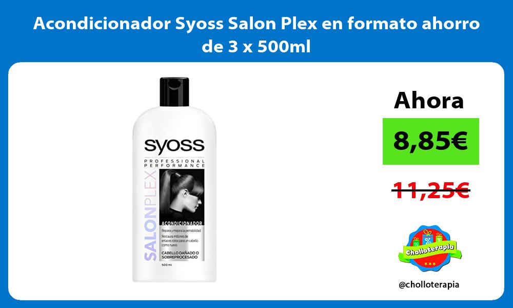 Acondicionador Syoss Salon Plex en formato ahorro de 3 x 500ml
