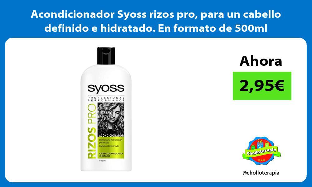 Acondicionador Syoss rizos pro para un cabello definido e hidratado En formato de 500ml