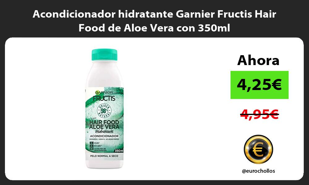 Acondicionador hidratante Garnier Fructis Hair Food de Aloe Vera con 350ml
