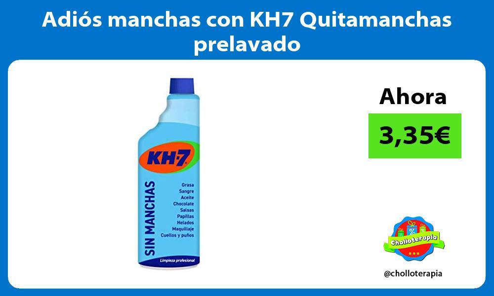 Adiós manchas con KH7 Quitamanchas prelavado