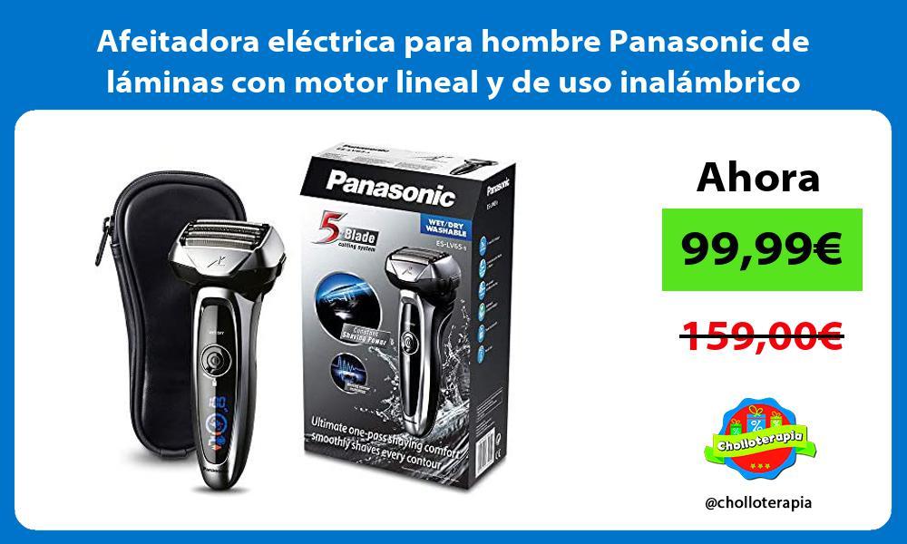 Afeitadora eléctrica para hombre Panasonic de láminas con motor lineal y de uso inalámbrico