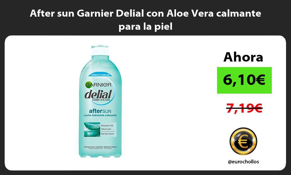After sun Garnier Delial con Aloe Vera calmante para la piel