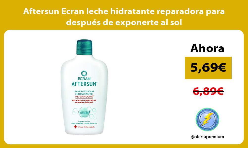 Aftersun Ecran leche hidratante reparadora para después de exponerte al sol