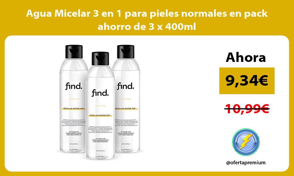 Agua Micelar 3 en 1 para pieles normales en pack ahorro de 3 x 400ml