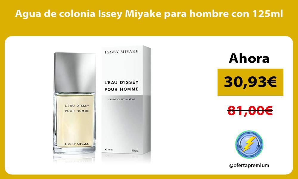 Agua de colonia Issey Miyake para hombre con 125ml