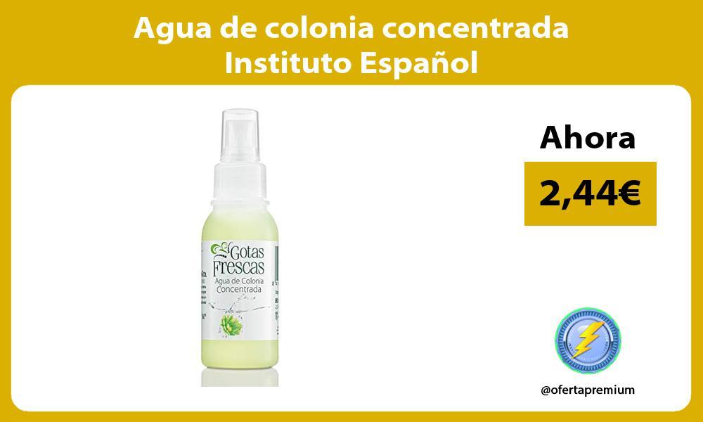 Agua de colonia concentrada Instituto Español