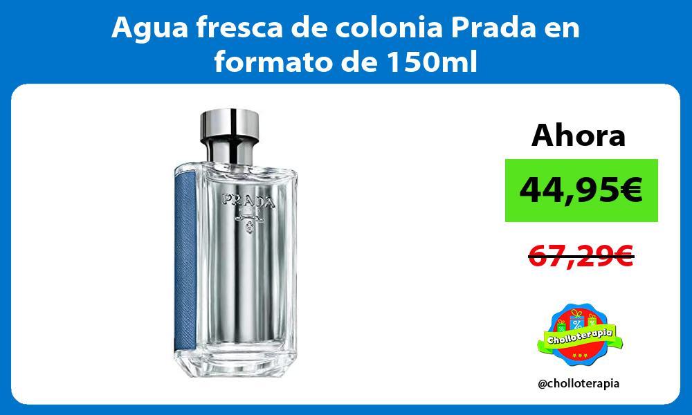 Agua fresca de colonia Prada en formato de 150ml
