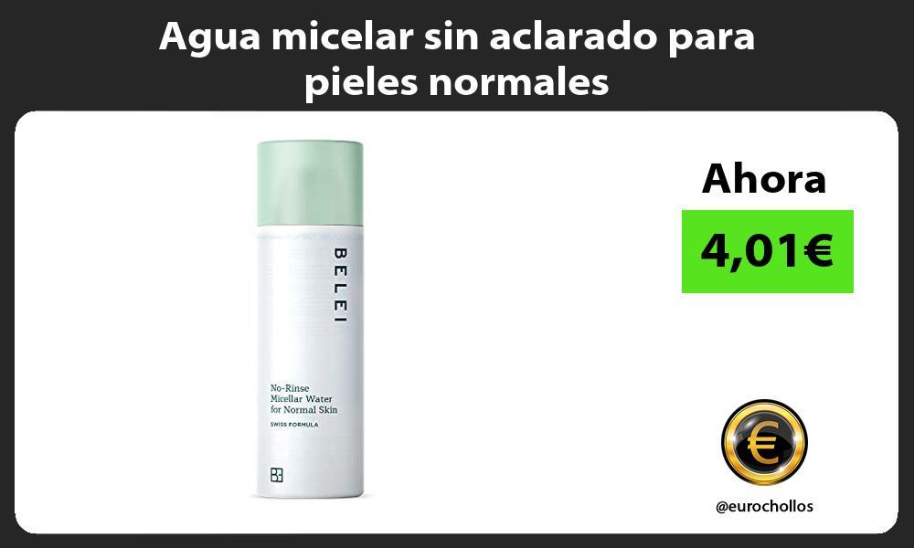 Agua micelar sin aclarado para pieles normales