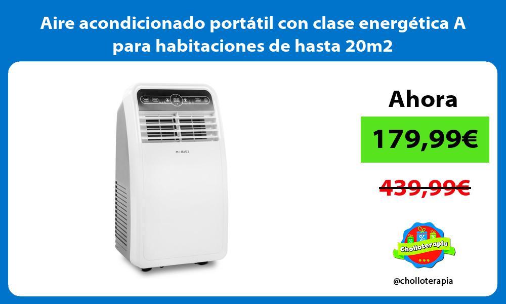 Aire acondicionado portátil con clase energética A para habitaciones de hasta 20m2