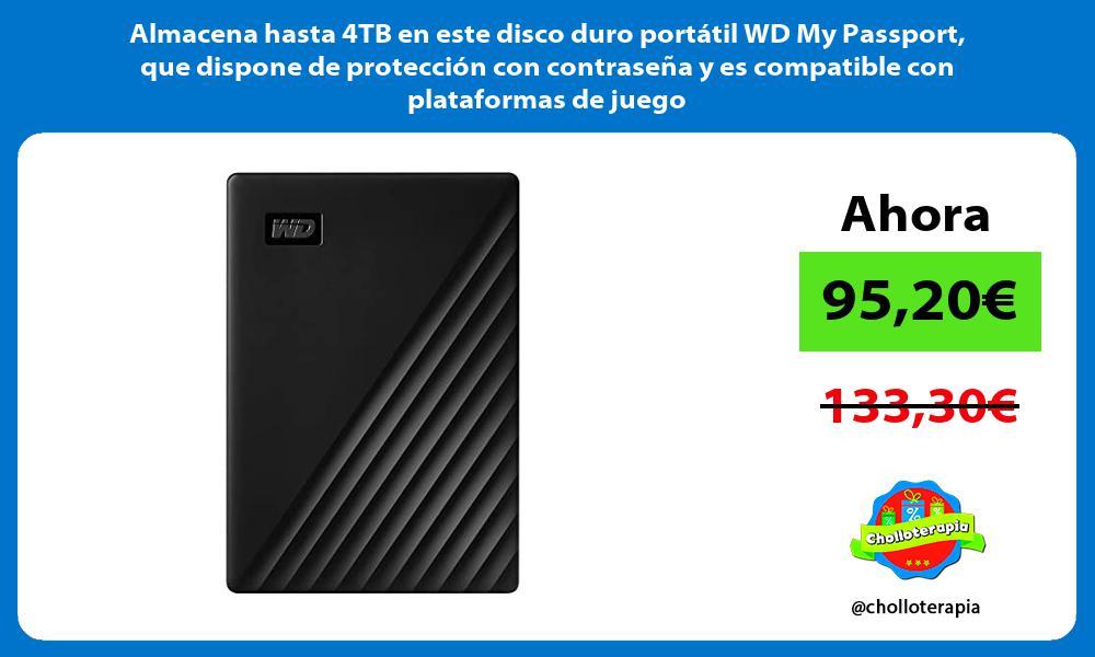 Almacena hasta 4TB en este disco duro portátil WD My Passport que dispone de protección con contraseña y es compatible con plataformas de juego