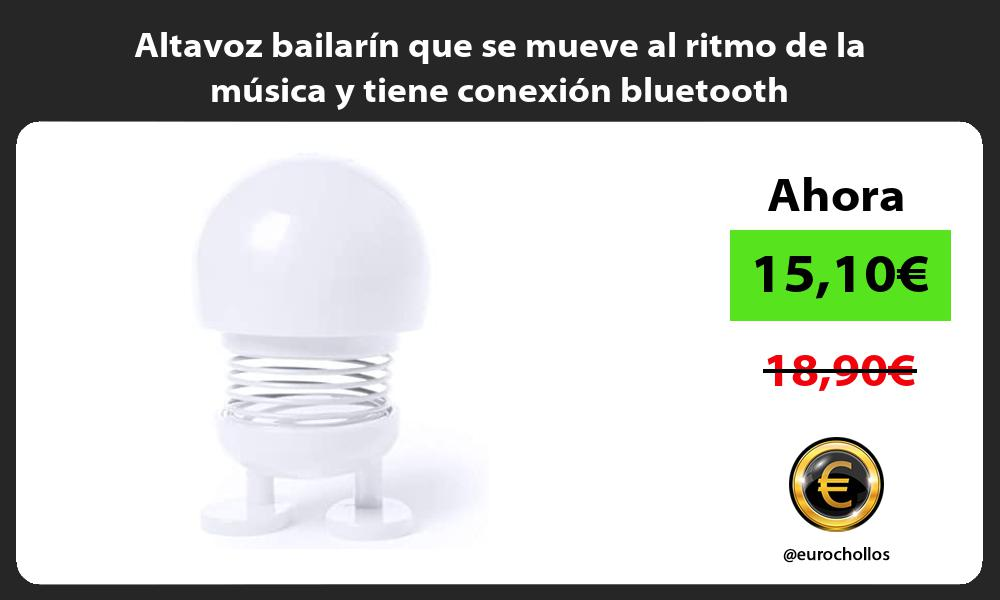 Altavoz bailarín que se mueve al ritmo de la música y tiene conexión bluetooth