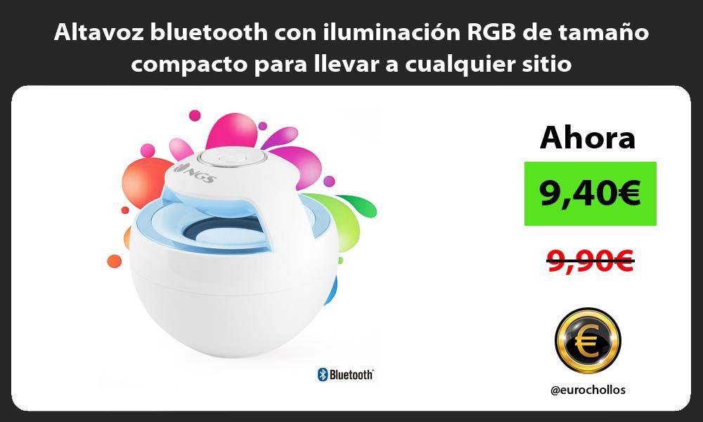 Altavoz bluetooth con iluminación RGB de tamaño compacto para llevar a cualquier sitio