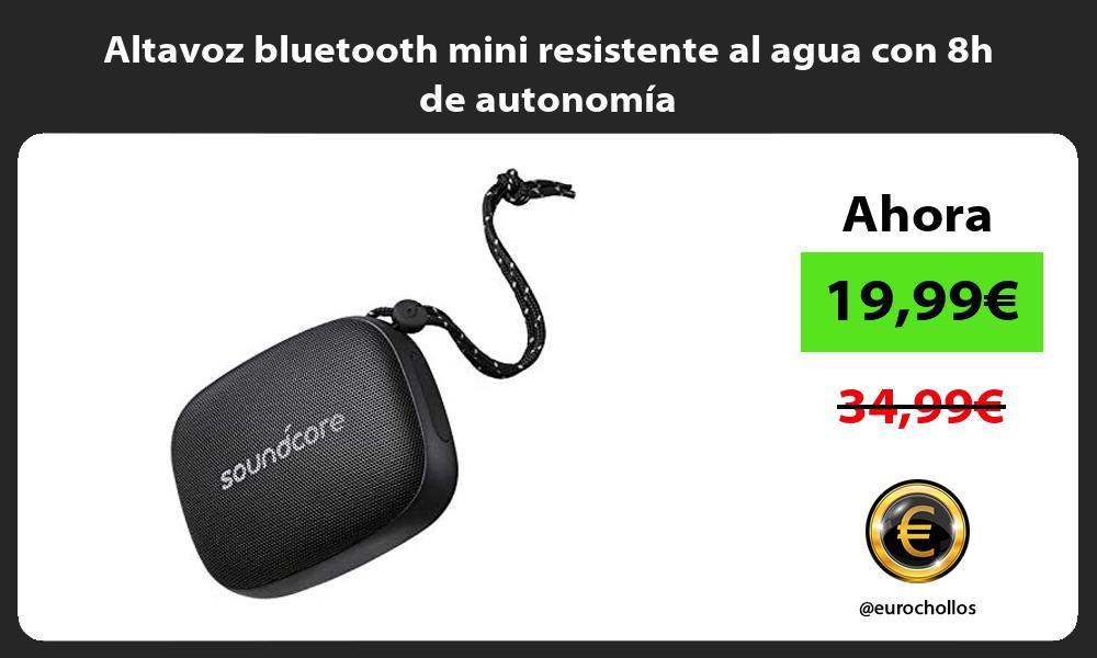 Altavoz bluetooth mini resistente al agua con 8h de autonomía