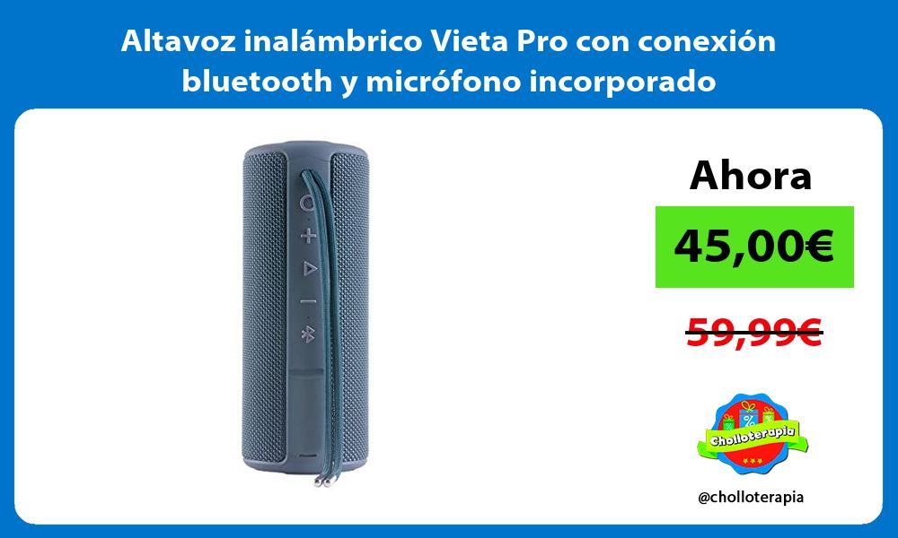 Altavoz inalámbrico Vieta Pro con conexión bluetooth y micrófono incorporado