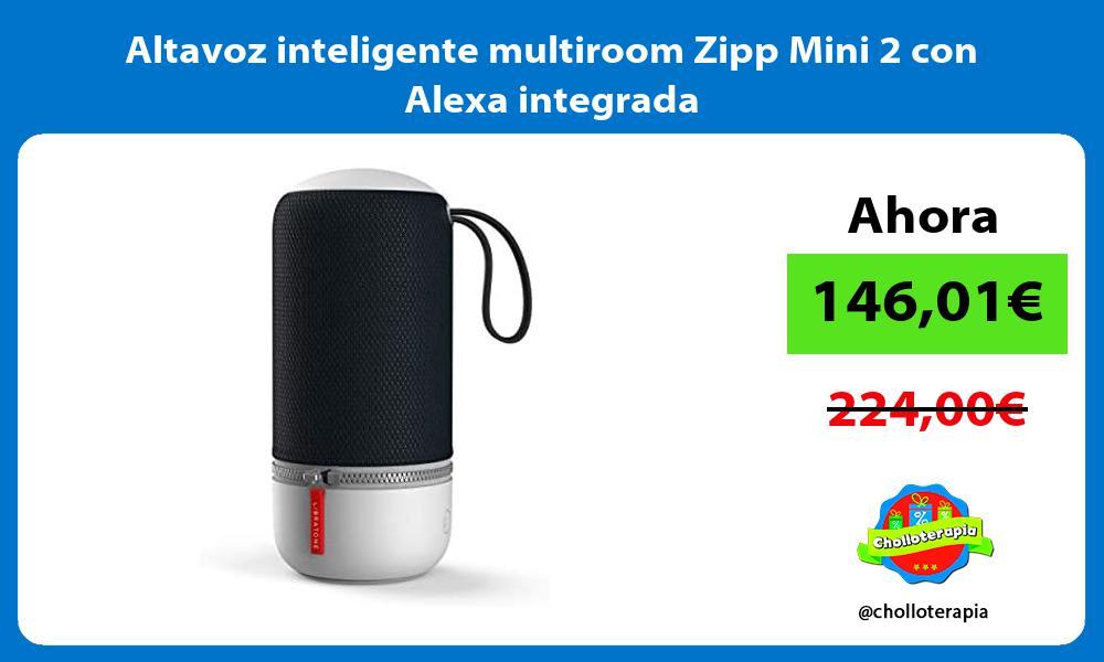 Altavoz inteligente multiroom Zipp Mini 2 con Alexa integrada
