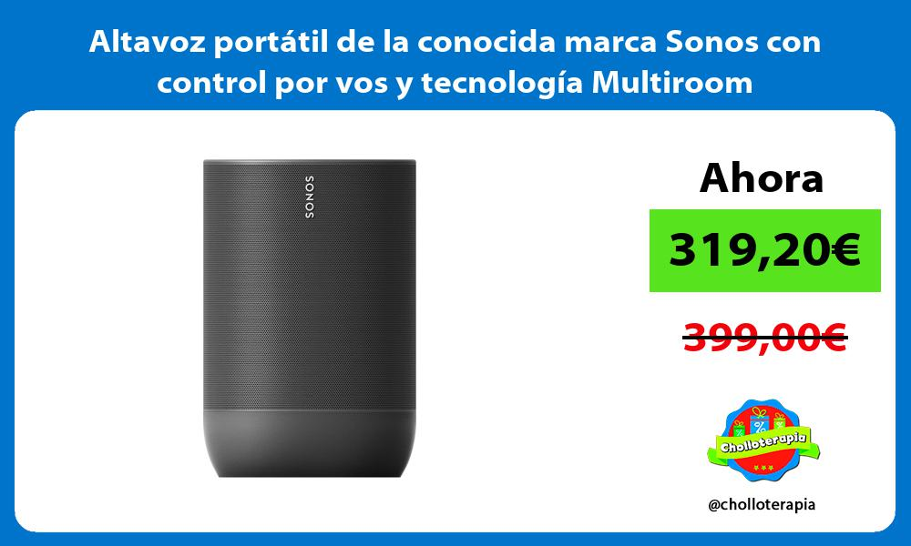 Altavoz portátil de la conocida marca Sonos con control por vos y tecnología Multiroom