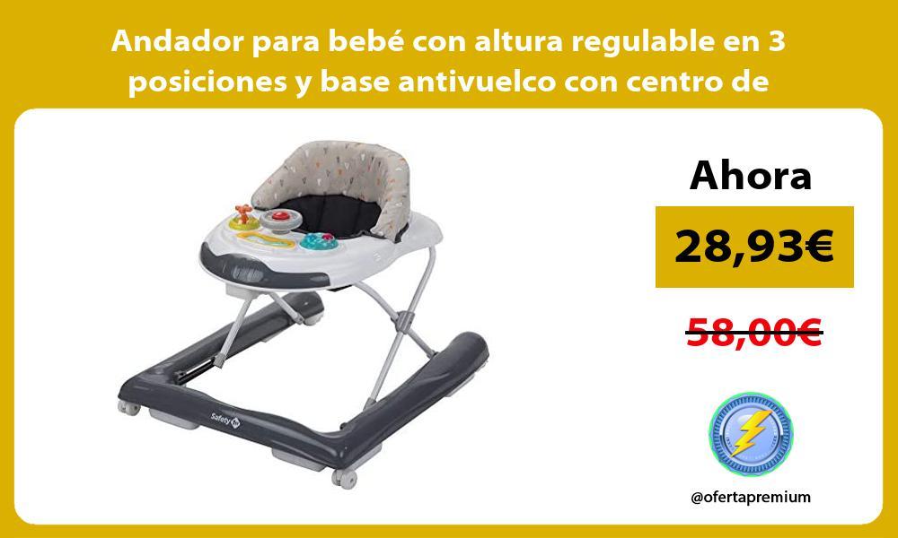 Andador para bebé con altura regulable en 3 posiciones y base antivuelco con centro de actividades