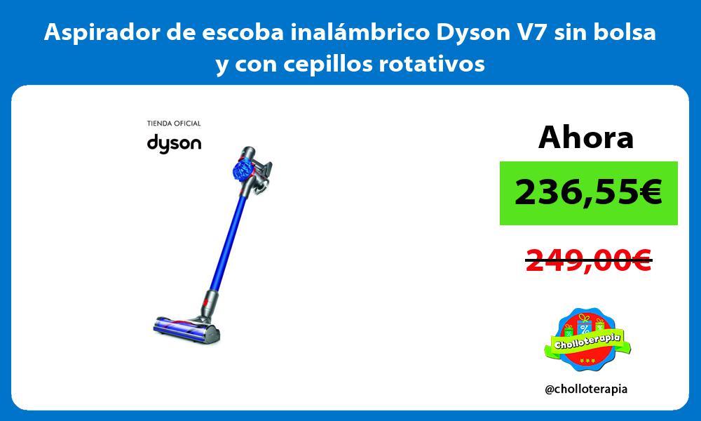 Aspirador de escoba inalámbrico Dyson V7 sin bolsa y con cepillos rotativos