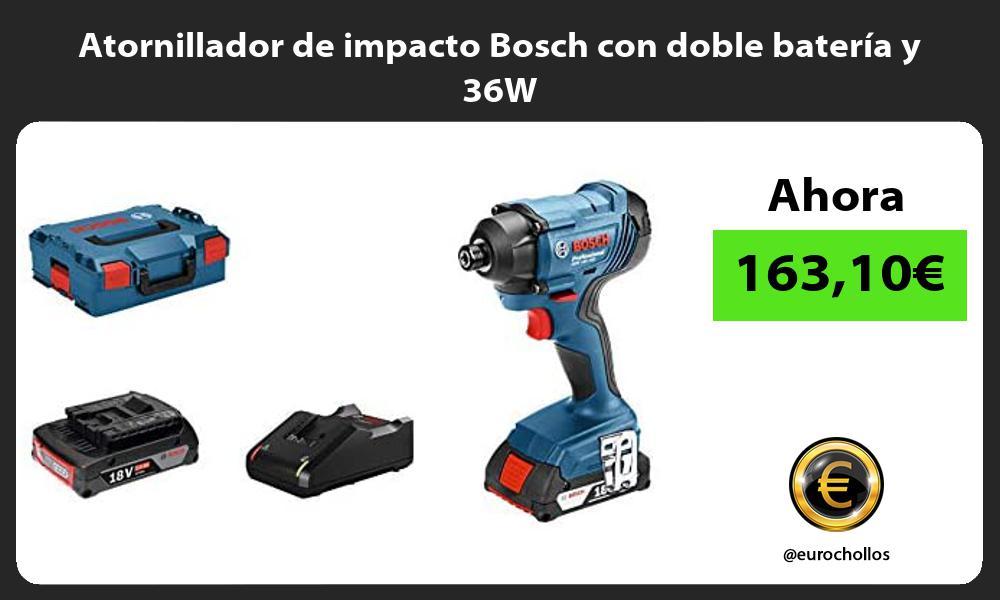 Atornillador de impacto Bosch con doble batería y 36W
