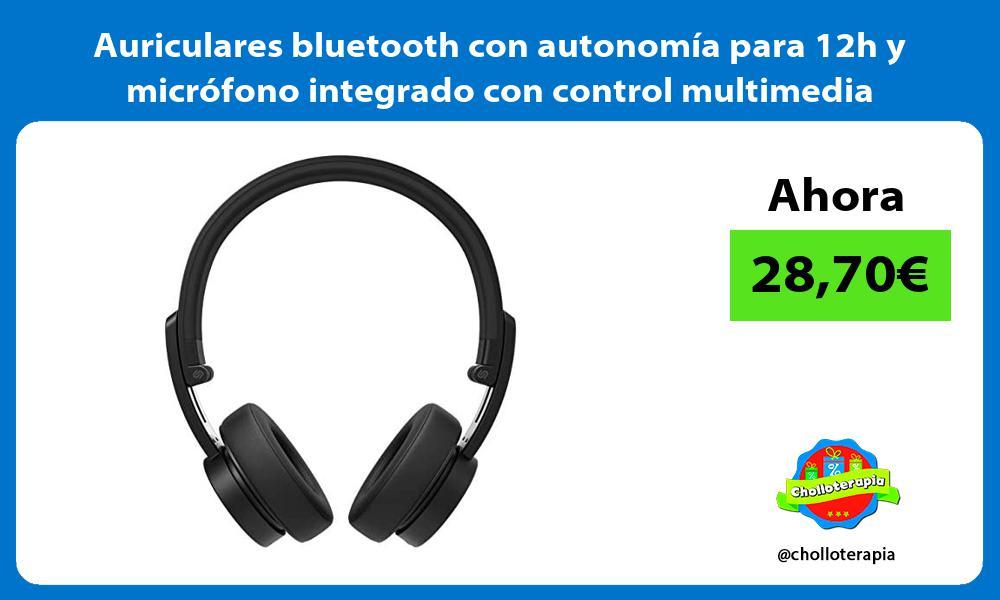 Auriculares bluetooth con autonomía para 12h y micrófono integrado con control multimedia
