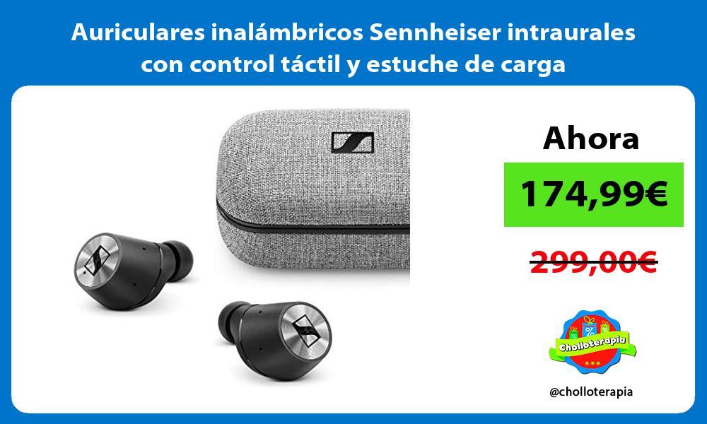 Auriculares inalámbricos Sennheiser intraurales con control táctil y estuche de carga