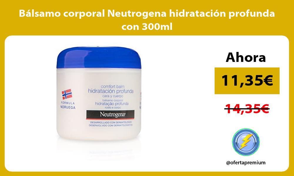 Bálsamo corporal Neutrogena hidratación profunda con 300ml
